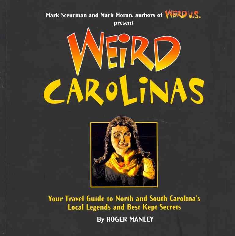 Weird Carolinas By Manley, Roger/ Moran, Mark (EDT)/ Sceurman, Mark (EDT)